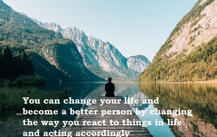 how can i change my life and become a better person